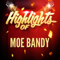 Moe Bandy - Highlights of Moe Bandy