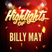 Billy May - Highlights of Billy May