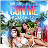 Italian Girls featuring Ras Pyton - Con Me (Unconditional Love)