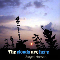 Zayed Hassan - The Clouds Are Here