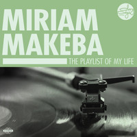 Miriam Makeba - The Playlist Of My Life!