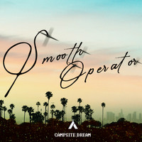 Campsite Dream - Smooth Operator