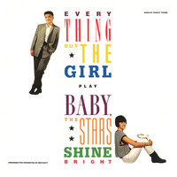Everything But The Girl - Baby, the Stars Shine Bright (Deluxe Edition)