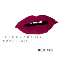 Elderbrook - Good Times (Remixes)
