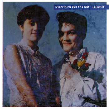 Everything But The Girl - Idlewild (Deluxe Edition)