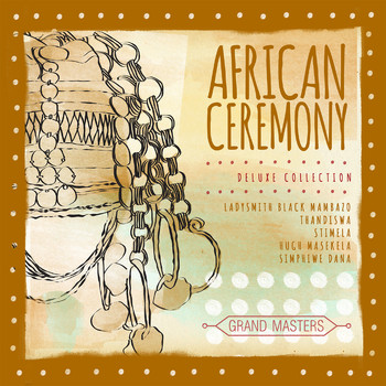 Various Artists - Grand Masters Collection: African Ceremony