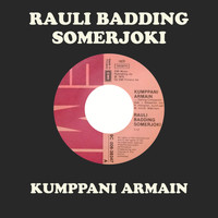 Rauli Badding Somerjoki - Kumppani Armain