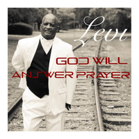 Levi - God Will Answer Prayer