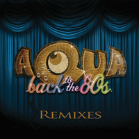 Aqua - Back To The 80's