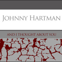 Johnny Hartman - Johnny Hartman: And I Thought About You