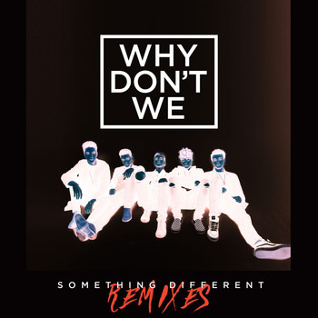 Why Don't We - Something Different (Remixes)