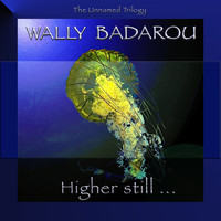 Wally Badarou - Higher Still (The Unnamed Trilogy)