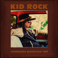 Kid Rock - Tennessee Mountain Top (Single Version)