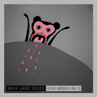 Maya Jane Coles - Weak (Remixes, Pt. 2)