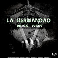 Miss Adk - La Hermandad
