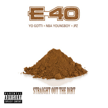 E-40 - Straight Out The Dirt (Explicit)