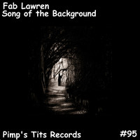 Fab Lawren - Song of the Background