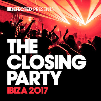 Various Artists - Defected Presents The Closing Party Ibiza 2017