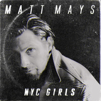 Matt Mays - NYC Girls