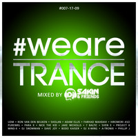 DJ Sakin - #WeAreTrance #007-17-09 (Mixed by DJ Sakin)