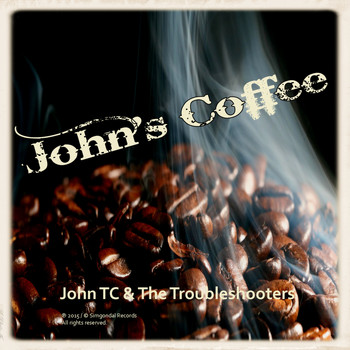 John TC & the Troubleshooters - John's Coffee