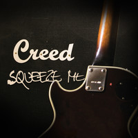 Creed - Squeeze Me