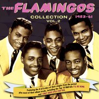 The Flamingos - The Flamingos Collection 1953-61, Vol. 2