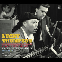 Lucky Thompson - Complete Parisian Small Group Sessions 1956-1959