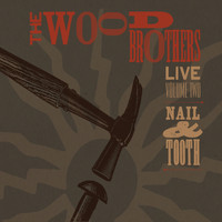 The Wood Brothers - Live, Volume 2: Nail & Tooth