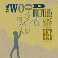 The Wood Brothers - Live, Volume 1: Sky High