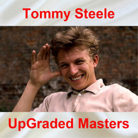 Tommy Steele - UpGraded Masters (All Tracks Remastered)
