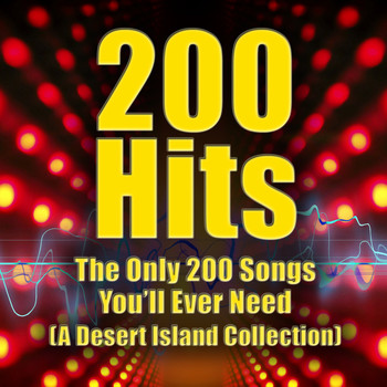 Various Artists - 200 Hits - the Only 200 Songs You'll Ever Need (a Desert Island Collection)