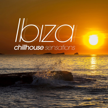 Various Artists - Ibiza Chill House Sensations