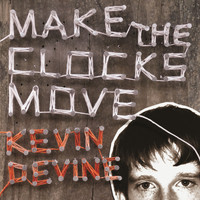 Kevin Devine - Make the Clocks Move