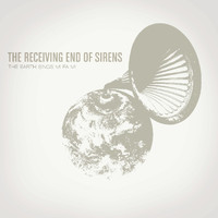 The Receiving End Of Sirens - The Earth Sings Mi Fa Mi