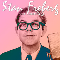 Stan Freberg - Live Recordings