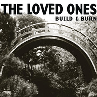 The Loved Ones - Build & Burn