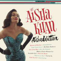 Aisha Khan - Aishaddiction!