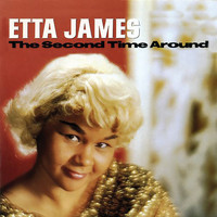 Etta James - Second Time Around (Remastered)