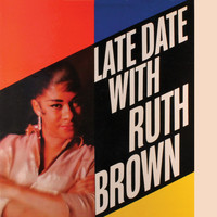 Ruth Brown - Late Date with Ruth Brown (Remastered)