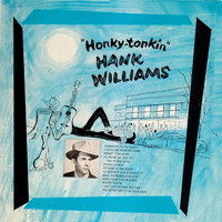 Hank Williams - Honky Tonkin' (Remastered)