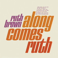 Ruth Brown - Along Comes Ruth (Remastered)