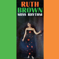 Ruth Brown - Miss Rhythm (Remastered)