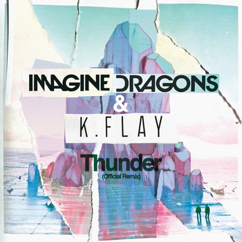 Imagine Dragons - Thunder (Official Remix)
