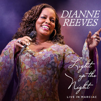 Dianne Reeves - Light Up The Night - Live In Marciac