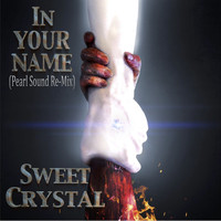 Sweet Crystal - In Your Name