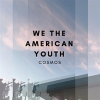 Cosmos - We The American Youth