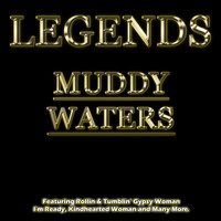 Muddy Waters - Legends - Muddy Waters