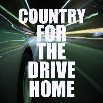 Various Artists - Country For The Drive Home