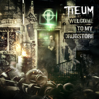 Tieum - Welcome To My Drugstore (Explicit)